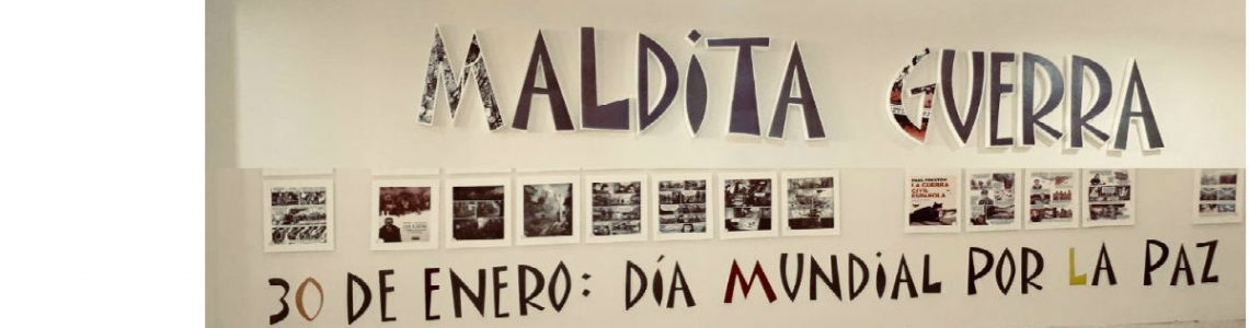 Exposición: Maldita Guerra